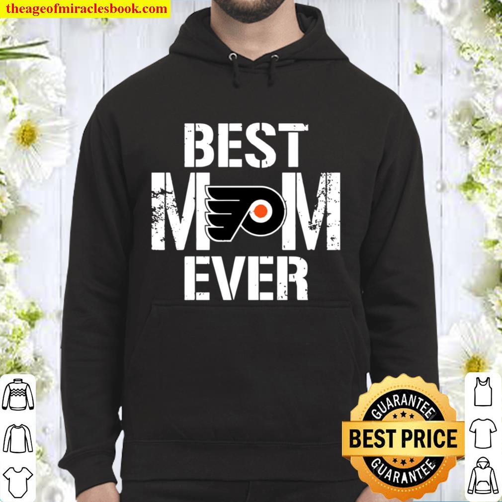 Best Philadelphia Flyers Mom Ever For Mother's Day Hoodie