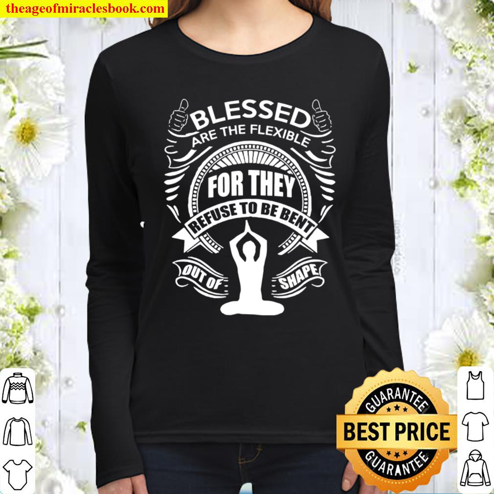 Blessed Are The Flexible Women Long Sleeved