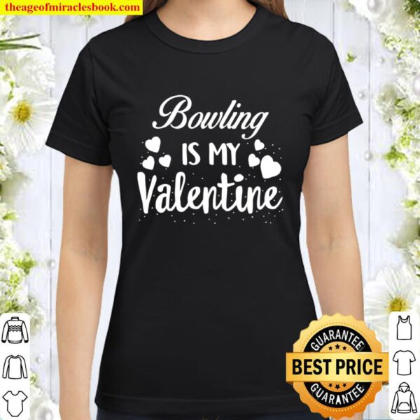 Bowling Is My Valentine Kids Valentines Day Red Classic Women T-Shirt