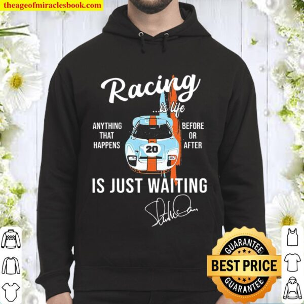 Car Racing Is Life Anything That Happens Before Or After Is Just Waiti Hoodie