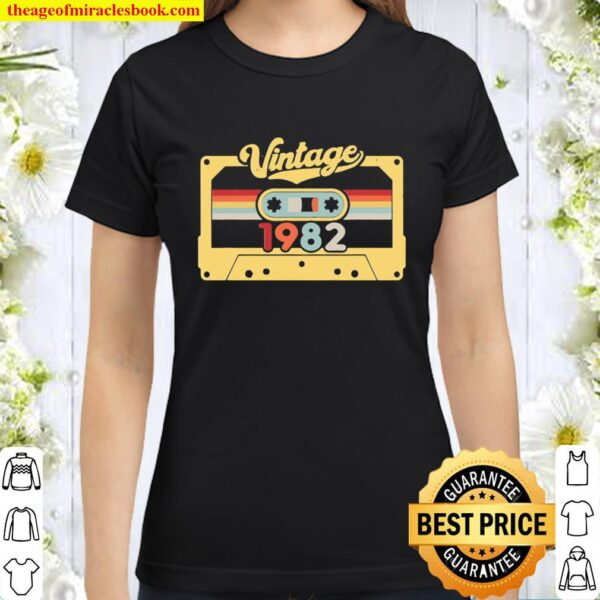 Cassette Vintage 1982 – 38 Years Old Gift – 38Th Birthday Classic Women T-Shirt