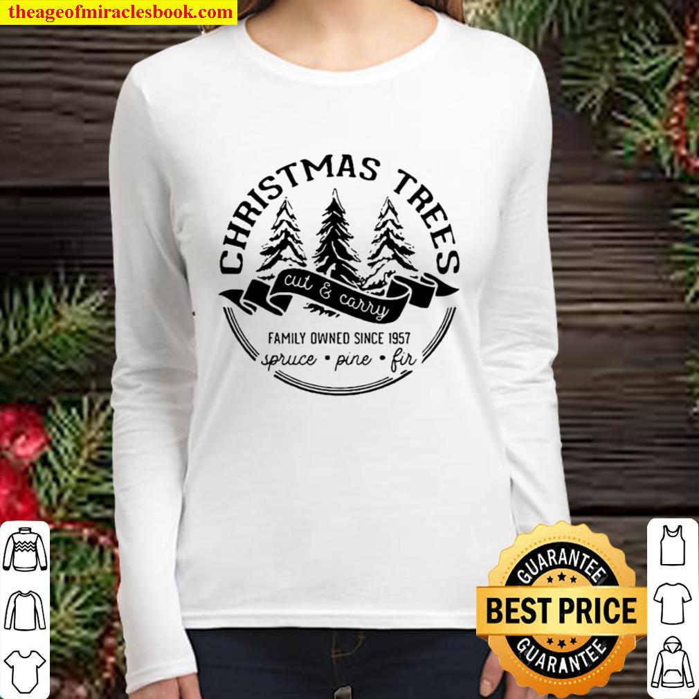 Christmas trees cut and carry family owned since 1957 spruce pine fir Women Long Sleeved