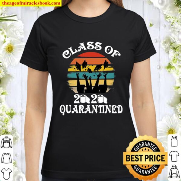 Class Of 2020 Quarantined Graduation Bachelors Masters College Vintage Classic Women T-Shirt