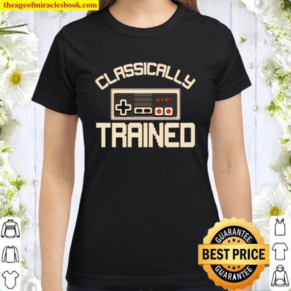 Classically Trained Video Game Retro Vintage Distressed Classic Women T-Shirt