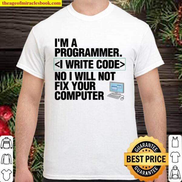 Computer Programmer I Write Code IT Shirt