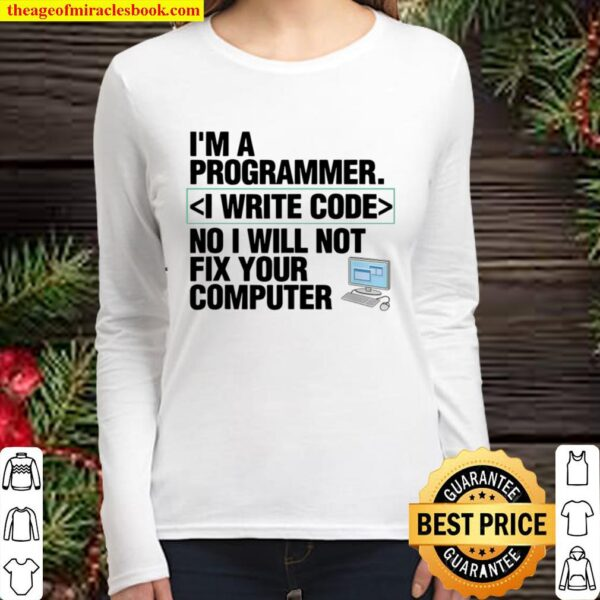 Computer Programmer I Write Code IT Women Long Sleeved