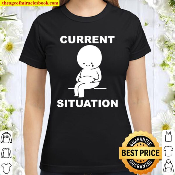 Current Situation Fat Classic Women T-Shirt