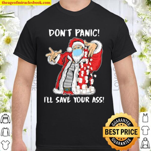 Dont Panic I'll Save Your Ass Santa Claus Shirt