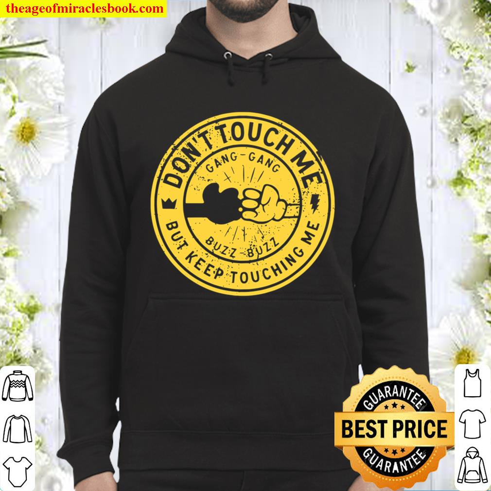Don't Touch Me – King And The Sting Podcast Social Distancing Hoodie