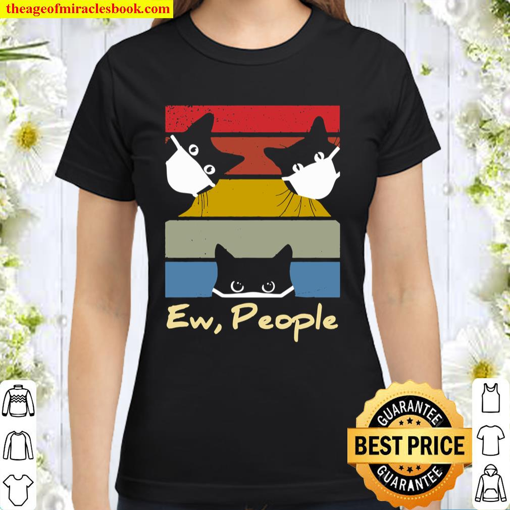 Ew, People Vintage Funny Cat Lover Gift, Graphic Cat Classic Women T-Shirt