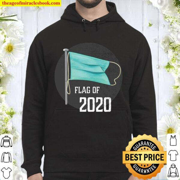 Face Mask Flag Of 2020 Disaster Year To Forget Hoodie