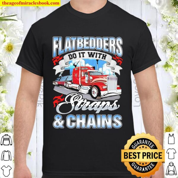 Flatedders Do It With Straps And Chains Truck Shirt