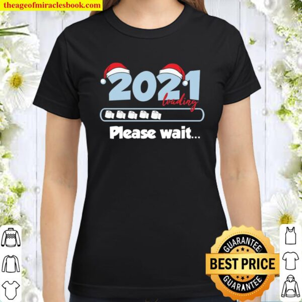 Funny 2021 Loading Please Wait New Year Classic Women T-Shirt