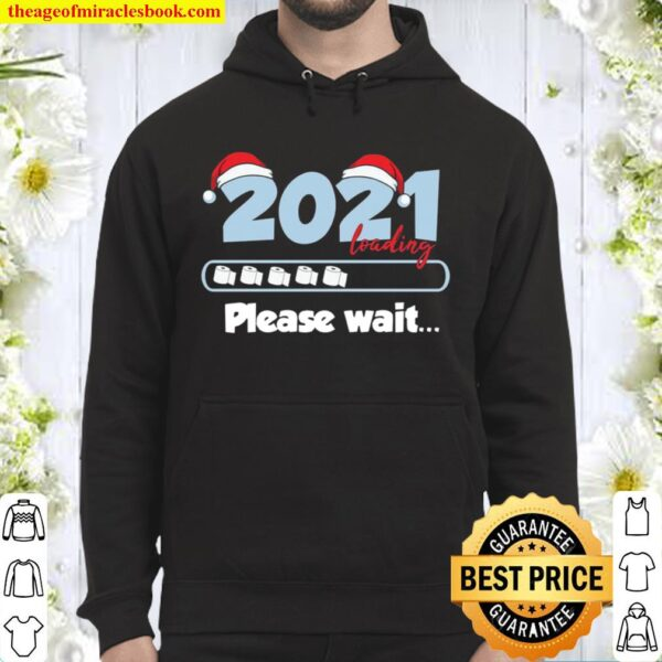 Funny 2021 Loading Please Wait New Year Hoodie