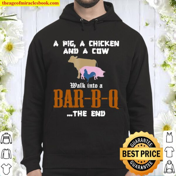 Funny Bbq Tees A Pig A Chicken And A Cow Hoodie
