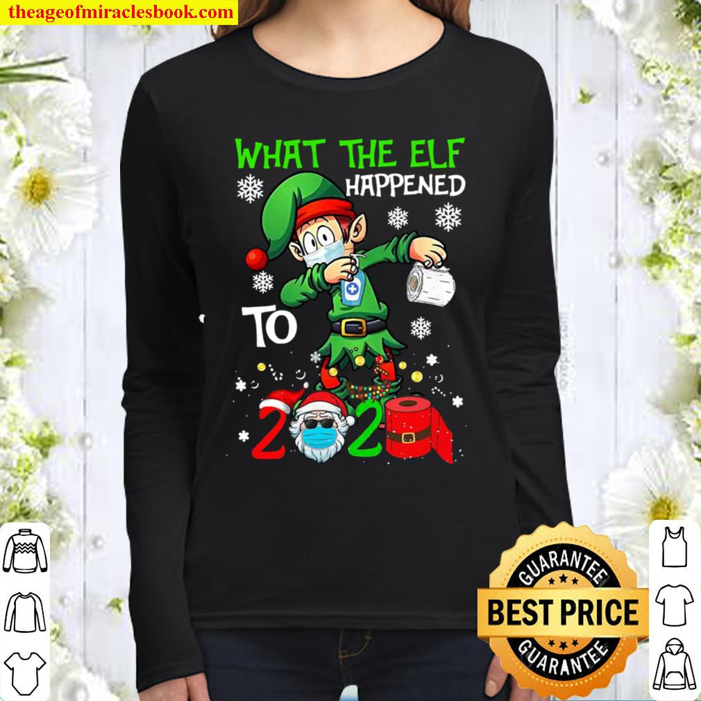 Funny Christmas 2020 Elf What The Elf Happened To 2020 Xmas Women Long Sleeved