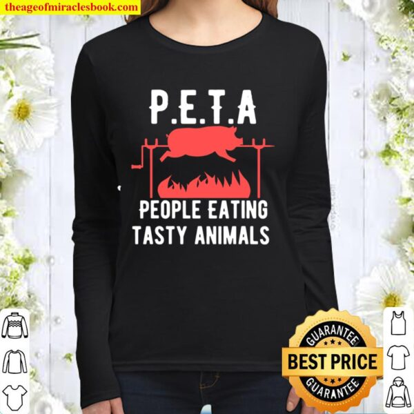 Funny P.E.T.A People Eating Tasty Animals Design Women Long Sleeved