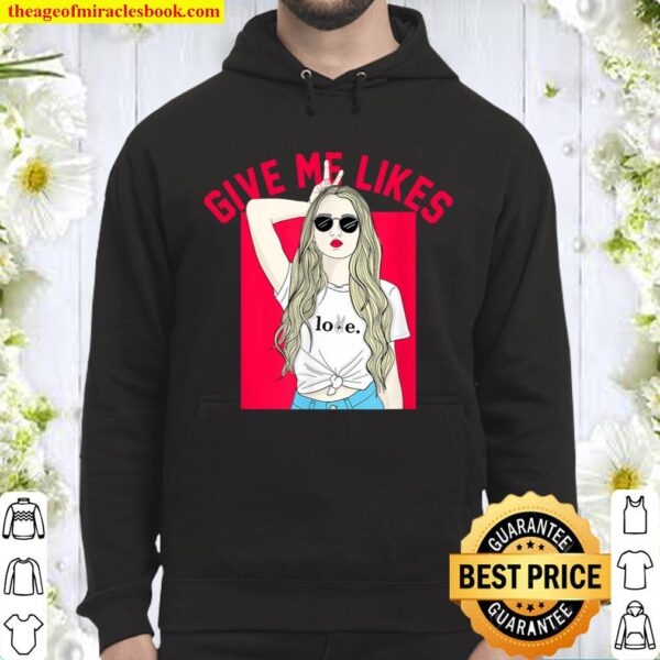 Give me Likes influencer social media Hoodie