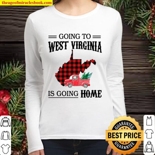 Going To West Virginia Is Going Home Truck Women Long Sleeved