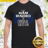 Ham Radio The Original Social Network Shirt