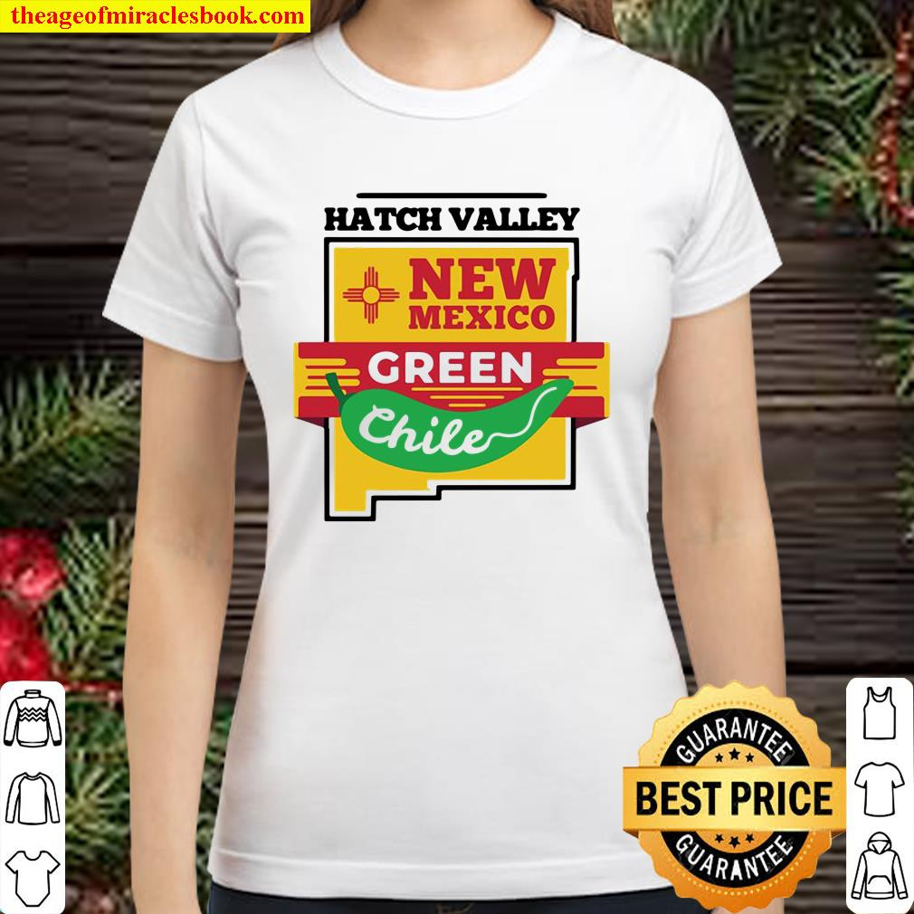 Hatch Chile Shirt New Mexico Green Chili Pepper Pullover Classic Women T-Shirt