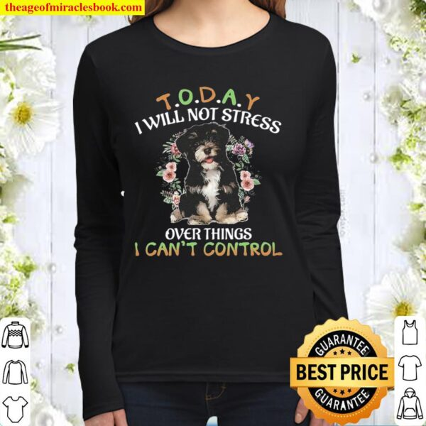 Havanese Today I Will Not Stress Over Things I Can_t Control Women Long Sleeved