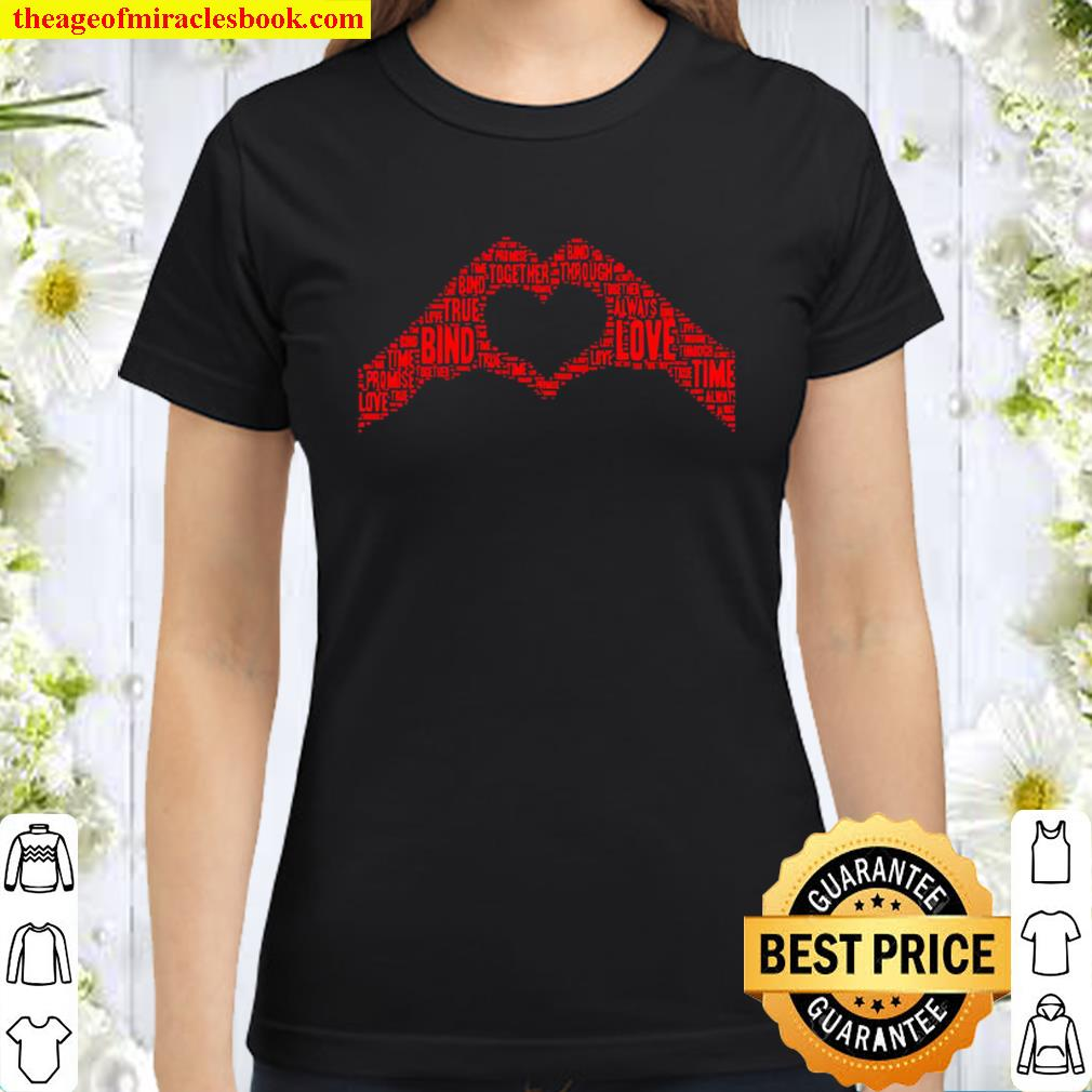 Heart Hands Words of Love Valentine SoulMate Classic Women T-Shirt
