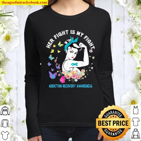 Her Fight Is My Fight Addiction Recovery Awareness Support Women Long Sleeved