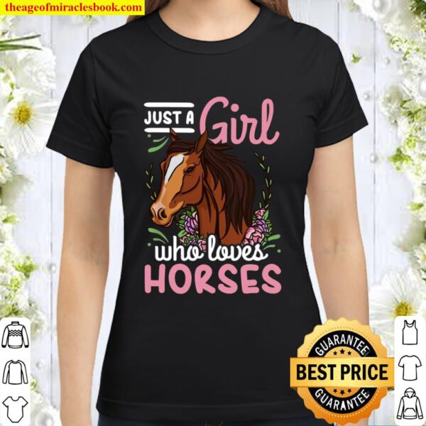 Horse Just a Girl Who Loves Horses Riding Show Jumping Classic Women T-Shirt