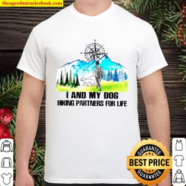 I And My Dog Hiking Partners For Life Shirt
