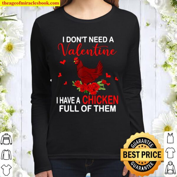 I Don_t Need A Valentine I Have A Chicken Farmer Gifts Women Long Sleeved