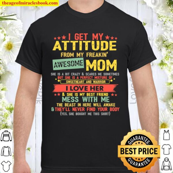I Get My Attitude From My Freaking Awesome Mom Vintage Gifts Shirt
