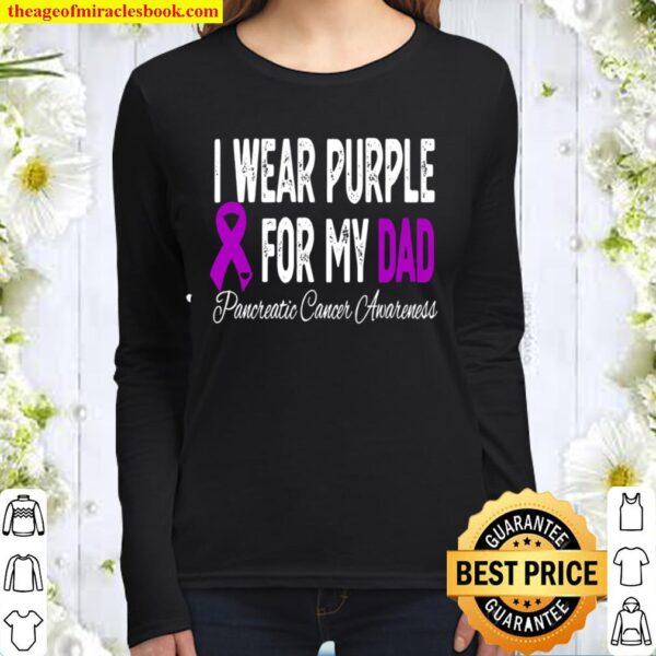 I Wear Purple For My Dad Pancreatic Cancer Awareness Ribbon Women Long Sleeved