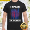 I speak in tongues blacksmith Shirt