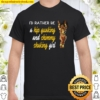I'd rather be a hip quaking shimmy shaking Girl Belly Dance Shirt