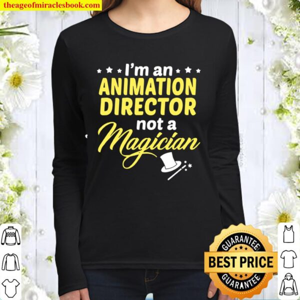 I'm An Animation Director Not Magician Women Long Sleeved