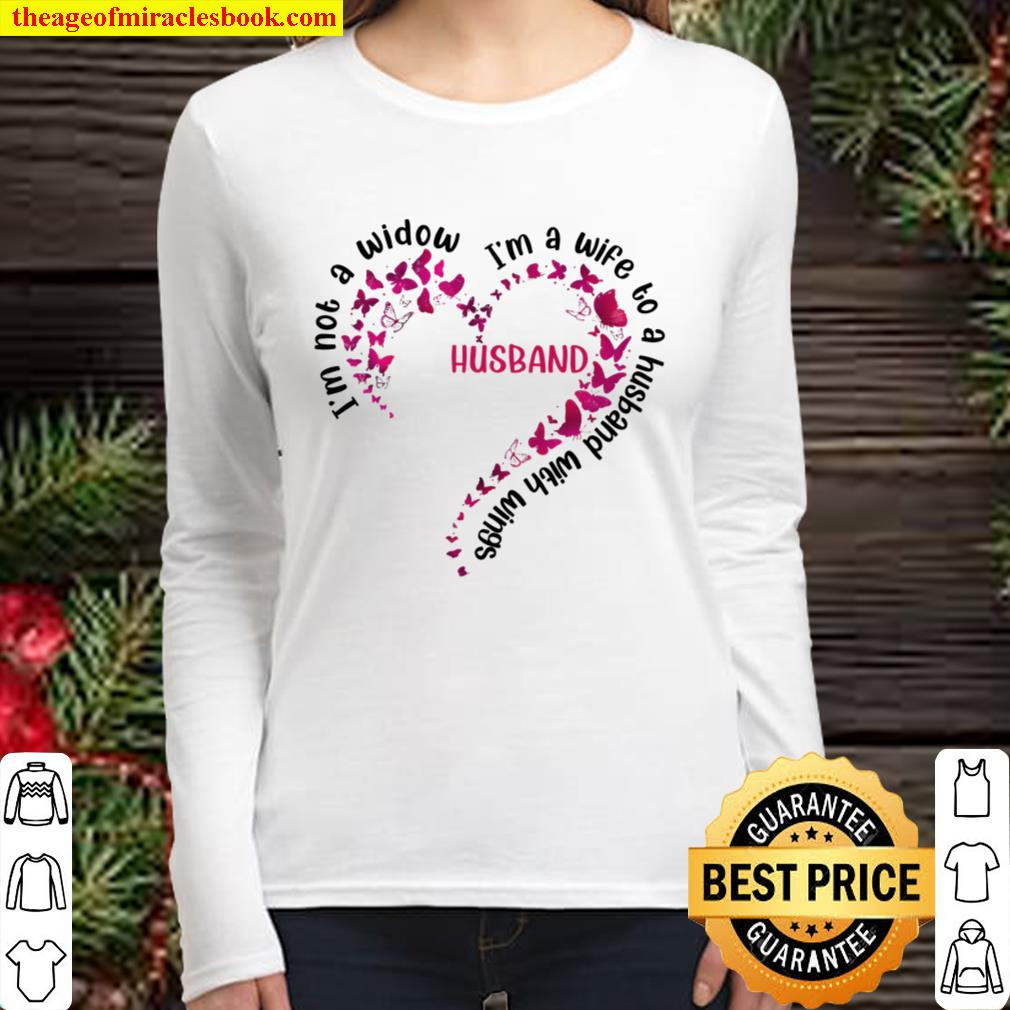 Im Not A Widow I_m a wife to a husband with wings Women Long Sleeved