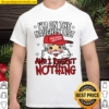 I'm On The Naughty List and I Regret Nothing Funny Christmas Shirt