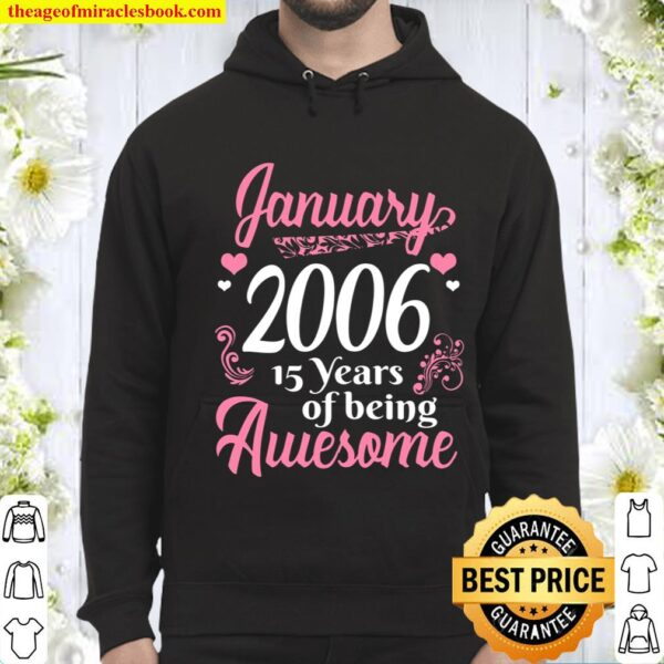 January Girls 2006 Gift 15 Years Old Awesome Since 2006 Hoodie