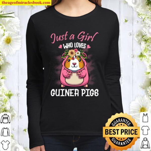 Just A Girl Who Loves Guinea Pigs Household Pet Animal Cute Women Long Sleeved