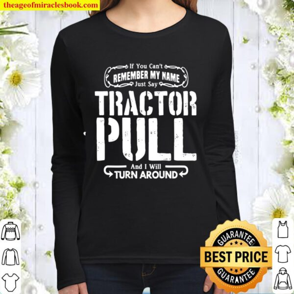 Just Say Tractor Pull Shirt I'll Turn Around Puller Gift Women Long Sleeved