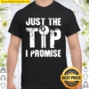 Just The Tip 8 Ball Pool Billiards I Promise Shirt