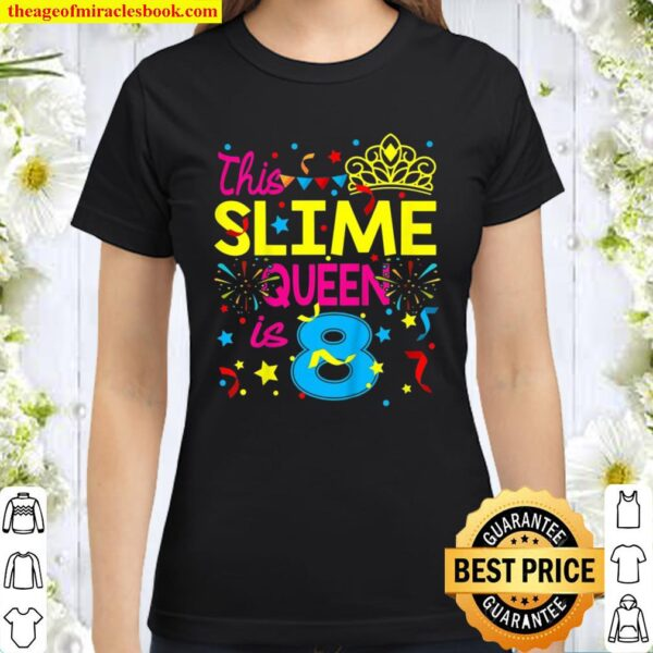 Kids This Slime Queen Is 8 8Th Birthday Gift For Girls Classic Women T-Shirt