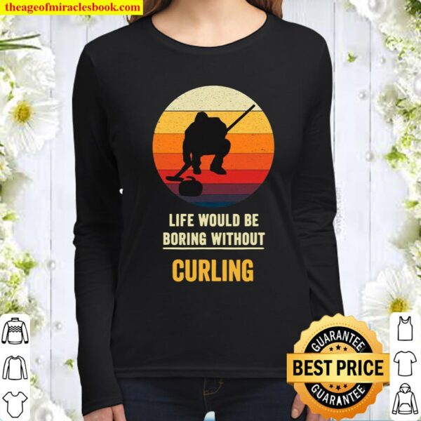Life Would Be Boring Without Curling Vintage Women Long Sleeved