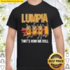 Lumpia That's How Philippines Spring Roll Gift Idea Shirt