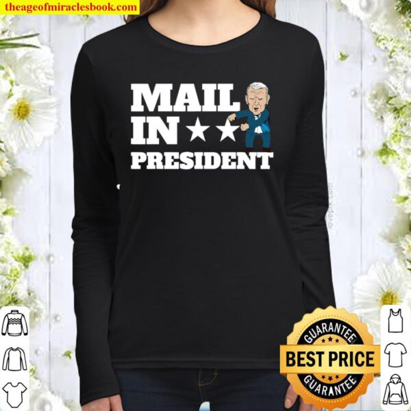 Mail In President Joe Biden Election Fraud Women Long Sleeved