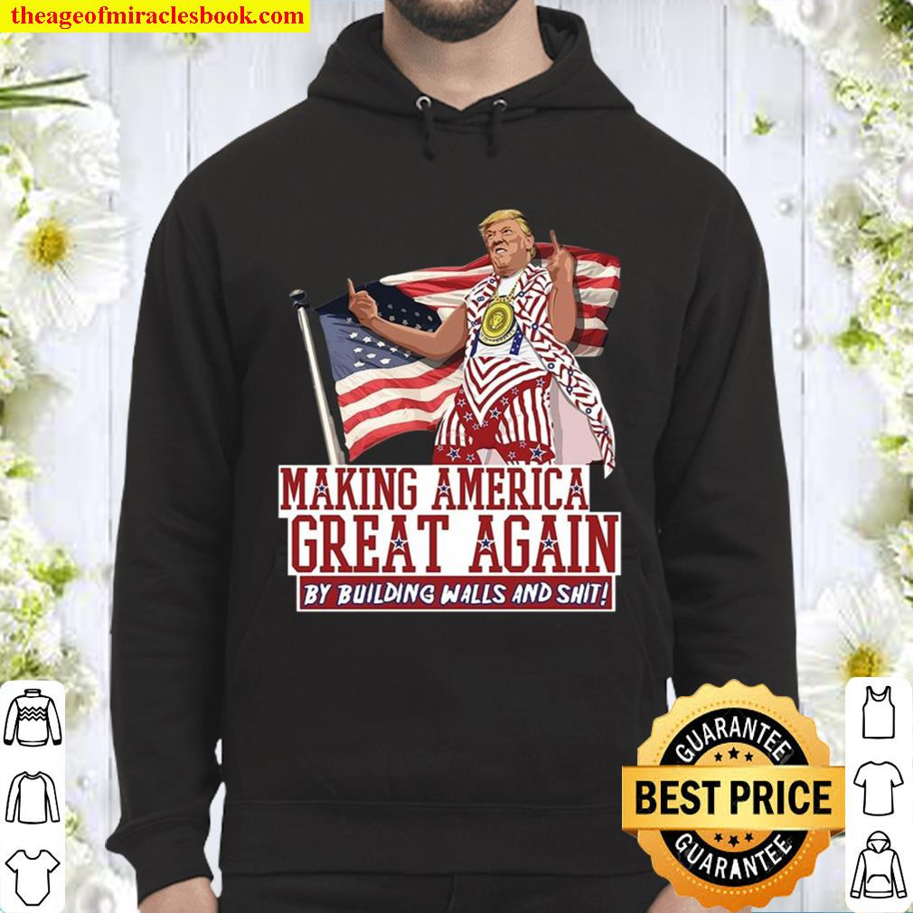 Making America Great Again Donald Trump T-Shirt Support our President Hoodie