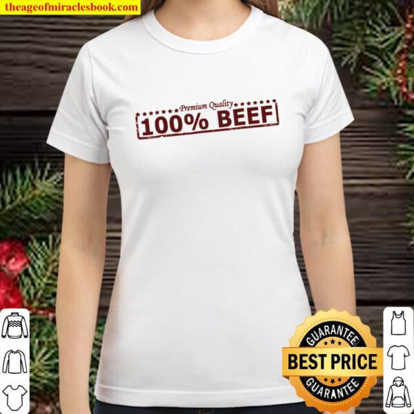 Mens 100 Beef Men's For Husky Beefy Muscle Man Classic Women T-Shirt