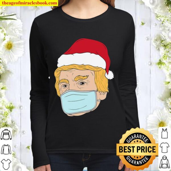 Merry Christmas From Trump Pro Trump Mask 2020 Pandemic Women Long Sleeved