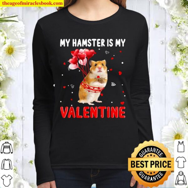 My Hamster Is My Valentine Apparel Animals Lover Gifts Women Long Sleeved